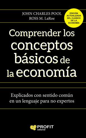 COMPRENDER LOS CONCEPTOS BÁSICOS DE LA ECONOMÍA