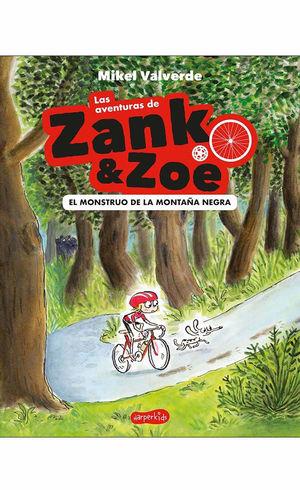 LAS AVENTURAS ZANK & ZOE 1. EL MONSTRUO DE LA MONTAÑA NEGRA