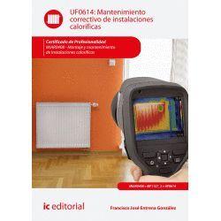 MANTENIMIENTO CORRECTIVO DE INSTALACIONES CALORÍFICAS. IMAR0408 - MONTAJE Y MANT