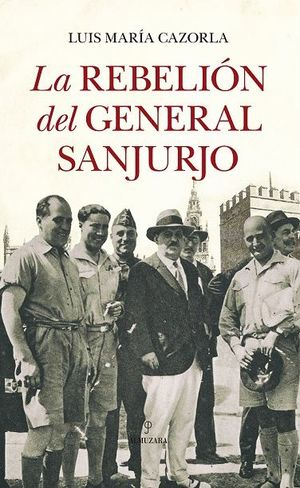 LA REBELIÓN DEL GENERAL SANJURJO