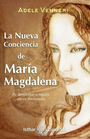 LA NUEVA CONCIENCIA DE MARÍA MAGDALENA