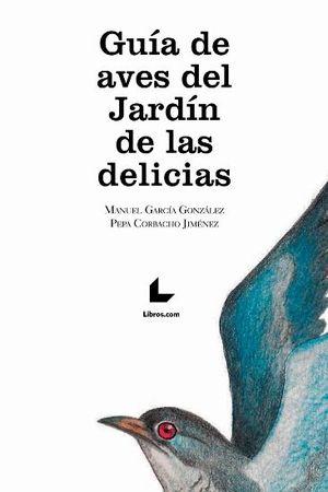 GUÍA DE AVES EL JARDÍN DE LAS DELICIAS