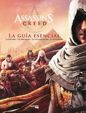 ASSASSIN'S CREED. LA GUIA ESENCIAL