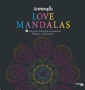 LOVE MANDALAS. 6 DIBUJOS MÁGICOS ENTIESTRÉS. RASCA Y DESCUBRE