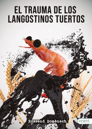 EL TRAUMA DE LOS LANGOSTINOS TUERTOS