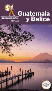 GUATEMALA Y BELICE. TROTAMUNDOS
