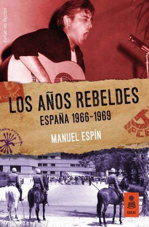 LOS AÑOS REBELDES ESPAÑA 1966-1969