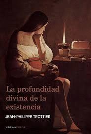 LA PROFUNDIDAD DIVINA DE LA EXISTENCIA