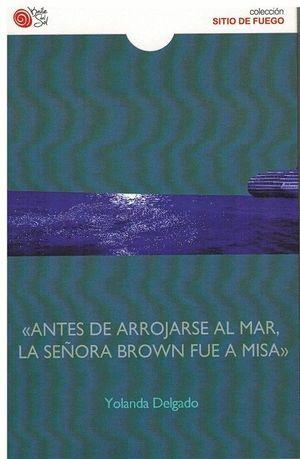 ANTES DE ARROJARSE AL MAR, LA SEÑORA BROWN FUE A MISA