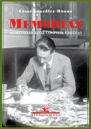 MEMORIAS. MI MEDIO SIGLO SE CONFIESA A MEDIAS