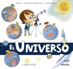 EL UNIVERSO - BABY ENCICLOPEDIA LAROUSSE CON JUEGOS + ADHESIVOS