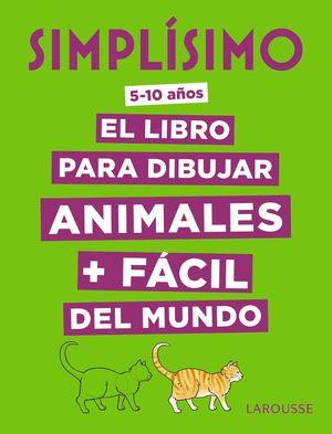 SIMPLÍSIMO. EL LIBRO PARA DIBUJAR ANIMALES + FÁCIL DEL MUNDO (5-10 AÑOS)