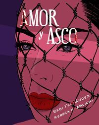 AMOR Y ASCO (ILUSTRADO)