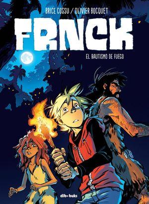 FRNCK 2 EL BAUTISMO DE FUEGO