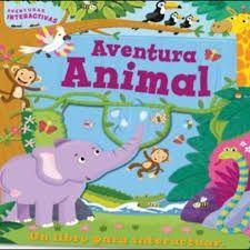 AVENTURA ANIMAL. UN LIBRO PARA INTERACTUAR