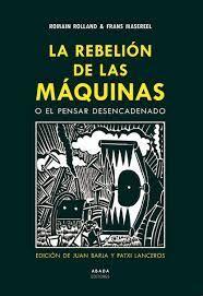LA REBELION DE LAS MAQUINAS O EL PENSAR DESENCADENADO