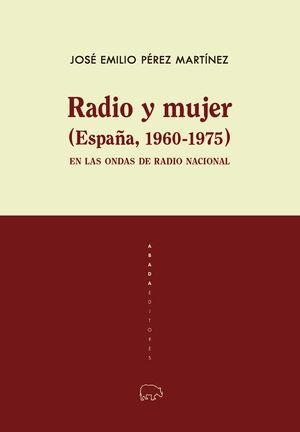 RADIO Y MUJER (ESPAÑA, 1960-1975) EN LAS ONDAS DE RADIO NACIONAL