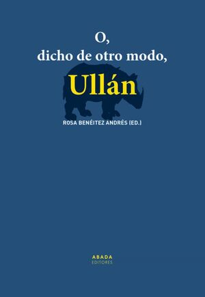 O, DICHO DE OTRO MODO, ULLÁN