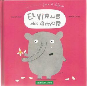 EL VIRUS DEL AMOR. UNA AVENTURA DE JUAN EL ELEFANTE