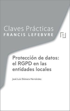 PROTECCIÓN DE DATOS. EL RGPD EN LAS ENTIDADES LOCALES