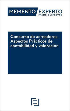 MEMENTO EXPERTO. CONCURSO DE ACREEDORES. ASPECTOS PRÁCTICOS DE CONTABILIDAD Y VALORACIÓN