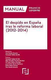 EL DESPIDO EN ESPAÑA TRAS LA REFORMA LABORAL 2012-2014