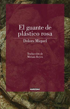 EL GUANTE DE PLASTICO ROSA