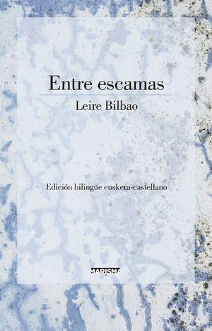 ENTRE ESCAMAS (BILINGUE EUSKERA-CASTELLANO)