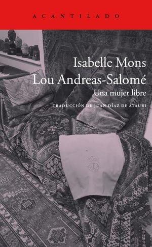 LOU ANDREAS-SALOME. UNA MUJER LIBRE