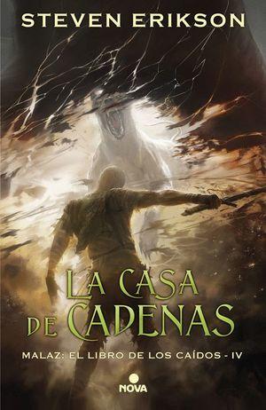 LA CASA DE CADENAS. MALAZ: EL LIBRO DE LOS CAÍDOS IV