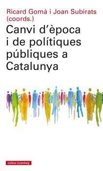 CANVI D'EPOCA I DE POLÍTIQUES PÚBLIQUES A CATALUNYA