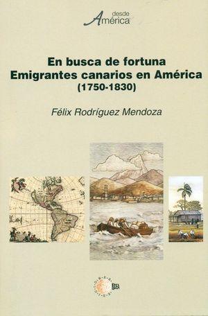 EN BUSCA DE FORTUNA. EMIGRANTES CANARIOS EN AMÉRICA (1750-1830)