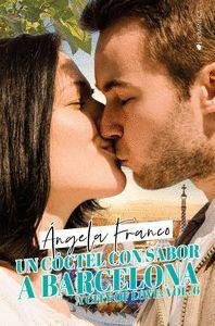 UN COCTEL CON SABOR A BARCELONA. A CITY OF LOVE 6