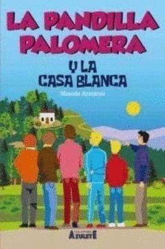 LA PANDILLA PALOMERA Y LA CASA BLANCA