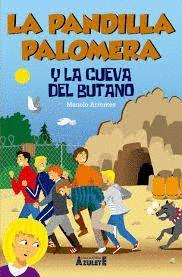 LA PANDILLA PALOMERA Y LA CUEVA DEL BUTANO