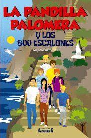 LA PANDILLA PALOMERA Y LOS OCHOCIENTOS ESCALONES