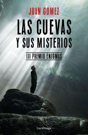 LAS CUEVAS Y SUS MISTERIOS (III PREMIO ENIGMAS)