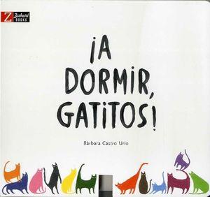 A DORMIR, GATITOS!