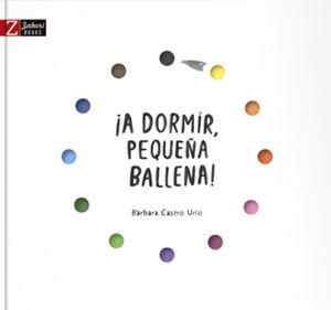 DORMIR, PEQUEÑA BALLENA!