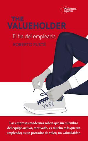 THE VALUEHOLDER. EL FIN DEL EMPLEADO