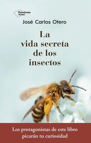 LA VIDA SECRETA DE LOS INSECTOS