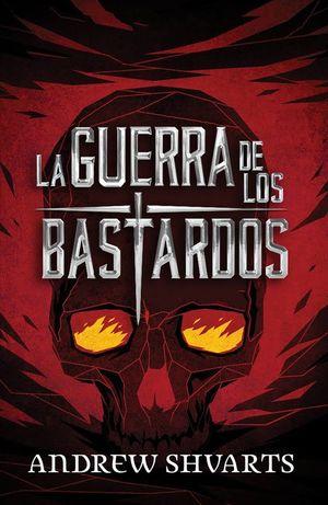 LA GUERRA DE LOS BASTARDOS