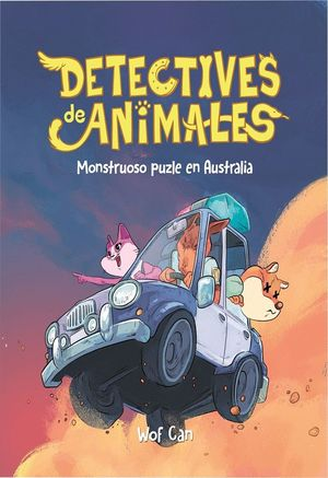DETECTIVES DE ANIMALES 1. MONSTRUOSO PUZLE EN AUSTRALIA