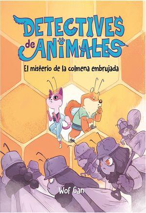 DETECTIVES DE ANIMALES 2. EL MISTERIO DE LA COLMENA EMBRUJADA