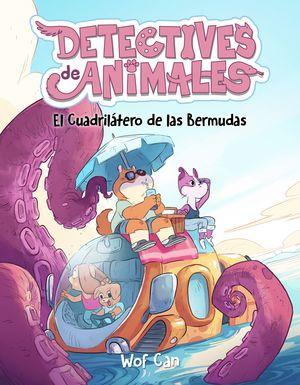 DETECTIVES DE ANIMALES 4. EL CUADRILÁTERO DE LAS BERMUDAS