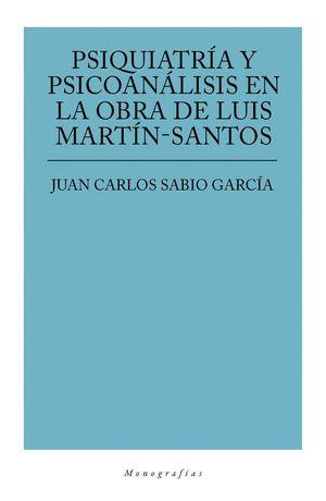 PSIQUIATRÍA Y PSICOANÁLISIS EN LA OBRA DE LUIS MARTÍN SANTOS