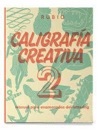 CALIGRAFÍA CREATIVA 2 MANUAL PARA ENAMORADOS DEL LETTERING