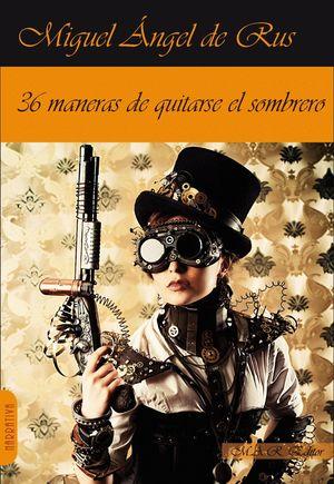36 MANERAS DE QUITARSE EL SOMBRERO