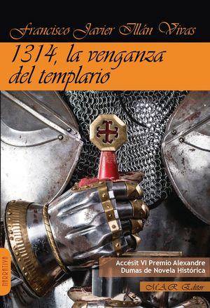 1314, LA VENGANZA DEL TEMPLARIO