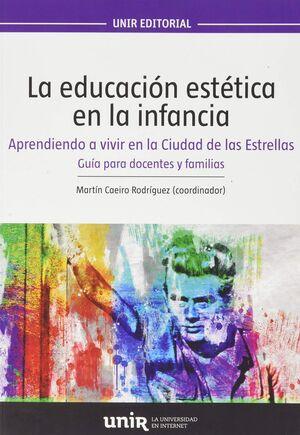 LA EDUCACION ESTETICA EN LA INFANCIA. APRENDIENDO A VIVIR EN LA CIUDAD DE LAS ESTRELLAS